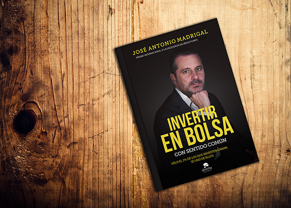 Invertir en bolsa con sentido común, libro de José Antonio Madrigal