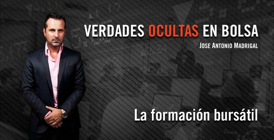 Verdades Ocultas en Bolsa Jose Antonio Madrigal La formación bursátil. Bolsalia 2014