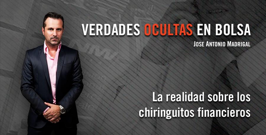Verdades Ocultas en Bolsa Jose Antonio Madrigal La realidad sobre los chiringuitos financieros. Bolsalia 2014