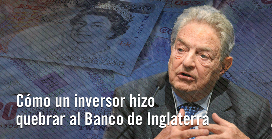 George Soros y quiebra banco de Inglaterra - Blog Jose Antonio Madrigal