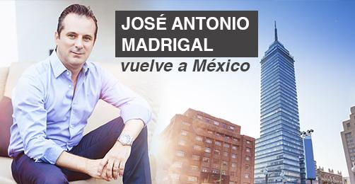 JoseAntonioMadrigal_vuelve_a_Mexico