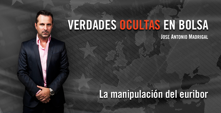 Verdades Ocultas en Bolsa Jose Antonio Madrigal Manipulacion del Euribor. Bolsalia 2014